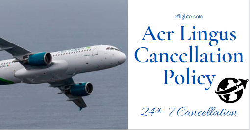 Aer Lingus Cancellation Policy